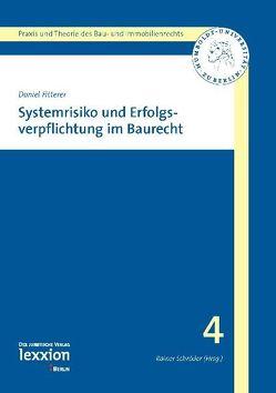 Systemrisiko und Erfolgsverpflichtung im Baurecht von Fitterer,  Daniel