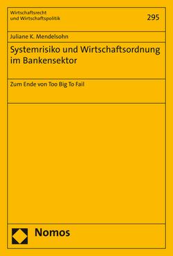 Systemrisiko und Wirtschaftsordnung im Bankensektor von Mendelsohn,  Juliane K.