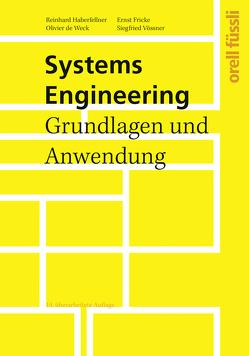 Systems Engineering von de Weck,  Olivier L., Fricke,  Ernst, Haberfellner,  Reinhard, Vössner,  Siegfried