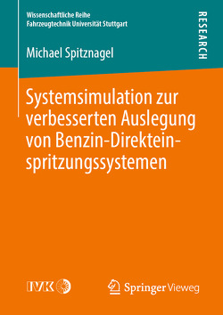 Systemsimulation zur verbesserten Auslegung von Benzin-Direkteinspritzungssystemen von Spitznagel,  Michael