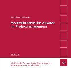 Systemtheoretische Ansätze im Projektmanagement von Szablewska,  Magdalena