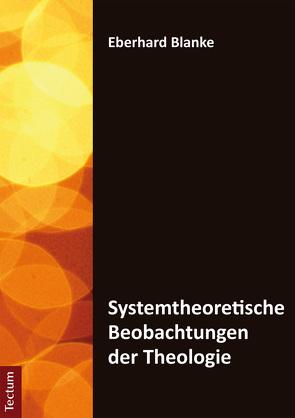 Systemtheoretische Beobachtungen der Theologie von Blanke,  Eberhard