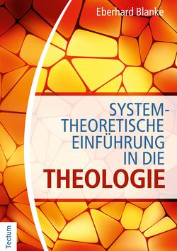 Systemtheoretische Einführung in die Theologie von Blanke,  Eberhard