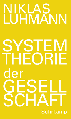 Systemtheorie der Gesellschaft von Kieserling,  André, Luhmann,  Niklas, Schmidt,  Johannes