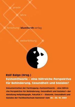 Systemtheorie – eine hilfreiche Perspektive für Behinderung, Gesundheit und Soziales? von Balgo,  Rolf