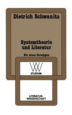 Systemtheorie und Literatur von Schwanitz,  Dietrich