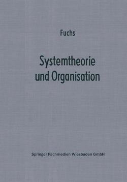 Systemtheorie und Organisation von Fuchs,  Herbert