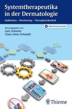 Systemtherapeutika in der Dermatologie von Oster-Schmidt,  Claus, Schmitz,  Lutz