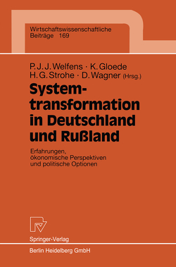 Systemtransformation in Deutschland und Rußland von Gloede,  Klaus, Strohe,  Hans Gerhard, Wagner,  Dieter, Welfens,  Paul J.J.