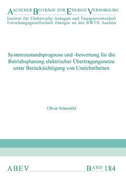 Systemzustandsprognose und -bewertung für die Betriebsplanung elektrischer Übertragungsnetze unter Berücksichtigung von Unsicherheiten von Moser,  Albert, Scheufeld,  Oliver