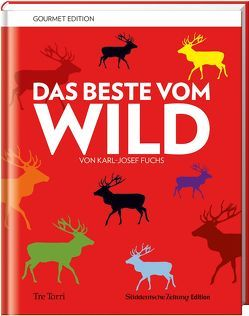 SZ Gourmet Edition: Das Beste vom Wild von Fuchs,  Karl-Josef, Pegatzky,  Stefan