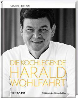 SZ Gourmet Edition: Die Kochlegende Harald Wohlfahrt von Pegatzky,  Stefan, Wohlfahrt,  Harald