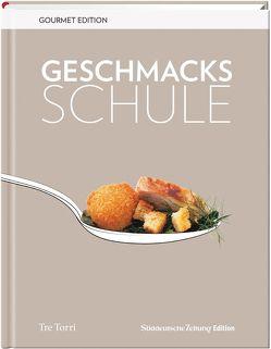 SZ Gourmet Edition: Geschmacksschule von Dollase,  Jürgen, Frenzel,  Ralf
