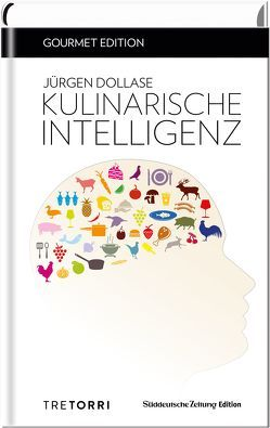 SZ Gourmet Edition: Kulinarische Intelligenz von Dollase,  Jürgen