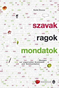 Szavak ragok mondatok von Szalai,  Zsuzsa