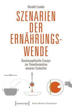 Szenarien der Ernährungswende von Lemke,  Harald