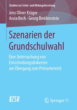 Szenarien der Grundschulwahl von Breidenstein,  Georg, Krüger,  Jens Oliver, Roch,  Anna