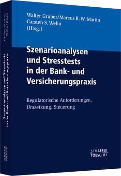 Szenarioanalysen und Stresstests in der Bank- und Versicherungspraxis von Gruber,  Walter, Martin,  Marcus R. W., Wehn,  Carsten S.