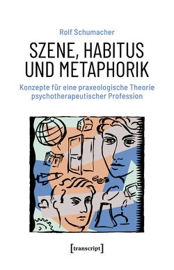 Szene, Habitus und Metaphorik von Schumacher,  Rolf