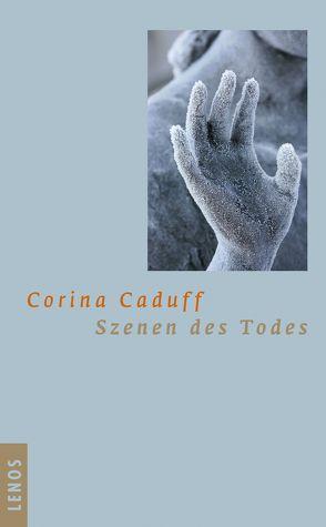 Szenen des Todes von Caduff,  Corina