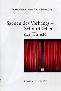 Szenen des Vorhangs – Schnittflächen der Künste von Brandstetter,  Gabriele, Peters,  Sibylle