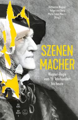 Szenen-Macher von Berg,  Holger von, Maintz,  Marie Luise, Wagner,  Katharina