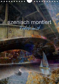 szenisch montiert, Fotokunst (Wandkalender 2018 DIN A4 hoch) von Philipp,  Rüdiger