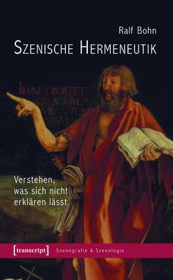 Szenische Hermeneutik von Bohn,  Ralf
