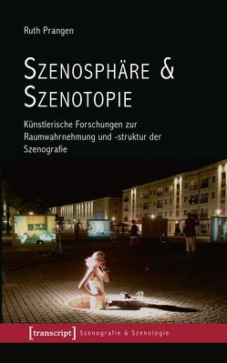 Szenosphäre & Szenotopie von Prangen, Ruth