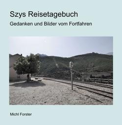Szys Reisetagebuch von Forster (Fotografie),  Michl, Forster,  Michl