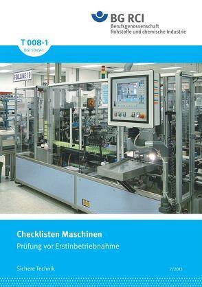 T 008-1 Checklisten Maschinen (BGI 5049-1) Prüfung vor Erstinbetriebnahme