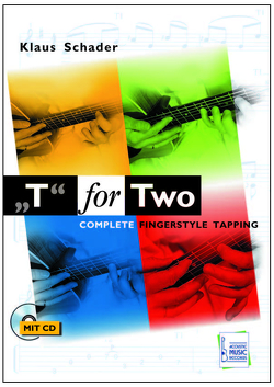 """T"" for Two – Complete Fingerstyle Tapping von Schader,  Klaus, Stroeve,  Reiner"