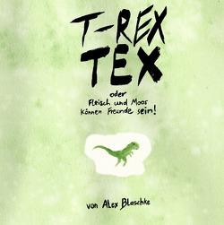 T-Rex TEX von Blaschke,  Alex