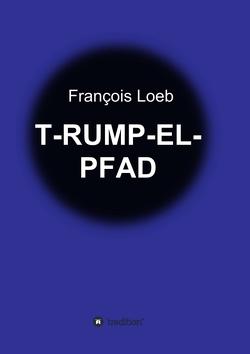 T-RUMP-EL-PFAD von Loeb,  François