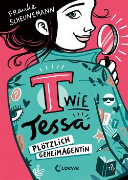 T wie Tessa (Band 1) – Plötzlich Geheimagentin! von Scheunemann,  Frauke, Vigh,  Inka