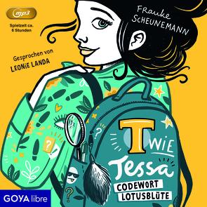 T wie Tessa – Codewort Lotusblüte von Landa,  Leonie, Scheunemann,  Frauke