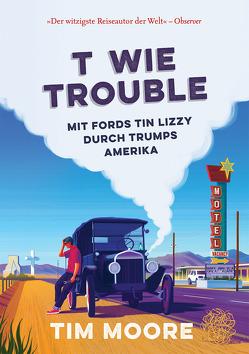 T wie Trouble von Bentkämper,  Olaf, Moore,  Tim
