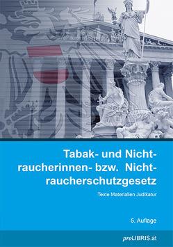 Tabak- und Nichtraucherinnen- bzw. Nichtraucherschutzgesetz von proLIBRIS VerlagsgesmbH