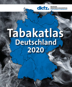 Tabakatlas Deutschland 2020 von Graen,  Laura, Kahnert,  Sarah, Mons,  Ute, Ouédraogo,  Nobila, Schaller,  Katrin