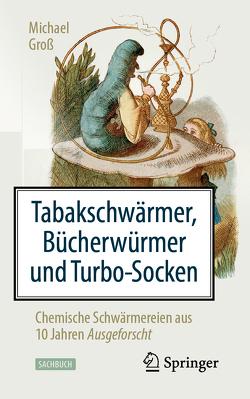 Tabakschwärmer, Bücherwürmer und Turbo-Socken von Groß,  Michael