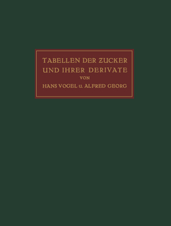 Tabellen der Zucker und Ihrer Derivate von Georg,  Alfred, Vogel,  Hans