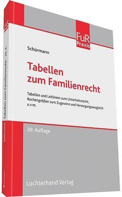 Tabellen zum Familienrecht von Schürmann,  Heinrich