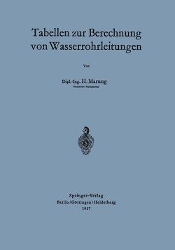 Tabellen zur Berechnung von Wasserrohrleitungen von Marung,  H.