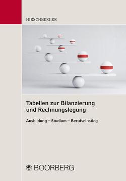 Tabellen zur Bilanzierung und Rechnungslegung von Hirschberger,  Wolfgang