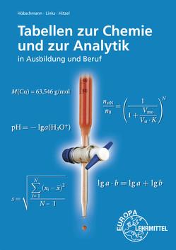 Tabellen zur Chemie und zur Analytik von Hitzel,  Erich, Hübschmann,  Ulrich, Links,  Erwin