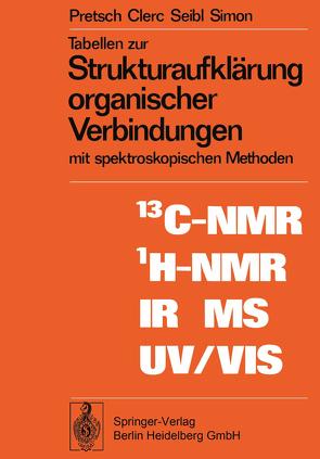 Tabellen zur Strukturaufklärung organischer Verbindungen mit spektroskopischen Methoden von Clerc,  T., Pretsch,  E., Seibl,  J., Simon,  W.