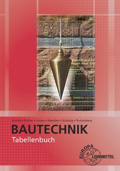 Tabellenbuch Bautechnik von Kickler,  Jens, Lindau,  Doreen, Mentlein,  Horst, Peschel,  Peter, Schulzig,  Sven, Trutzenberg,  Tobias