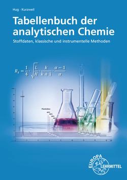 Tabellenbuch der analytischen Chemie von Hug,  Heinz, Kurzweil,  Peter