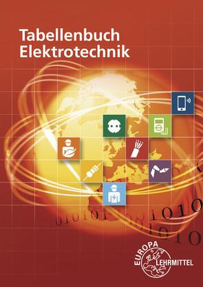 Tabellenbuch Elektrotechnik von Häberle,  Gregor, Häberle,  Verena, Isele,  Dieter, Jöckel,  Hans Walter, Krall,  Rudolf, Schiemann,  Bernd, Schmid,  Dietmar, Schmitt,  Siegfried, Tkotz,  Klaus