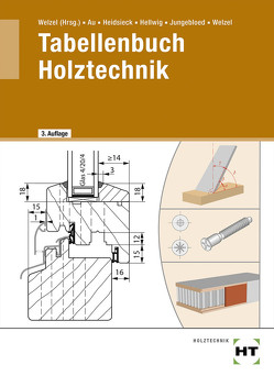 Tabellenbuch Holztechnik von Au,  Günther, Heidsieck,  Erich, Hellwig,  Uwe, Jungebloed,  Johannes, Welzel,  Ole